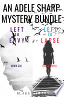 An Adele Sharp Mystery Bundle  Left to Envy   6  and Left to Lapse   7  Book PDF