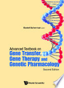 Advanced Textbook On Gene Transfer  Gene Therapy And Genetic Pharmacology  Principles  Delivery And Pharmacological And Biomedical Applications Of Nucleotide based Therapies  Second Edition