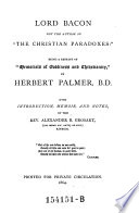Lord Bacon Not the Author of  The Christian Paradoxes    Being a Reprint of  Memorials of Godliness and Christianity  by Herbert Palmer