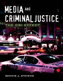Media and Criminal Justice: the CSI Effect ebook
