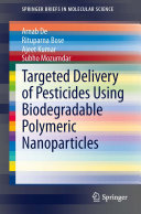 Targeted Delivery of Pesticides Using Biodegradable Polymeric Nanoparticles
