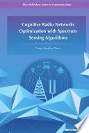 Cognitive Radio Networks Optimization with Spectrum Sensing Algorithms
