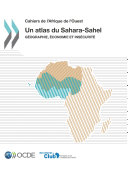 Pdf Cahiers de l'Afrique de l'Ouest Un atlas du Sahara-Sahel Géographie, économie et insécurité Telecharger