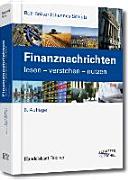 Finanznachrichten lesen - verstehen - nutzen: Ein Wegweiser durch ...