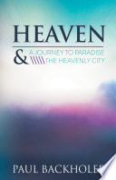 Heaven     A Journey to Paradise and the Heavenly City