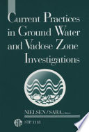 Current Practices In Ground Water And Vadose Zone Investigations