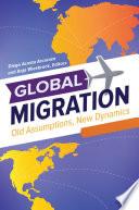 Global Migration Old Assumptions New Dynamics 3 Volumes  Book