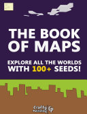 The Book of Maps   Explore All the Worlds With 100  Seeds    An Unofficial Minecraft Book