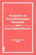 Perspectives on Person environment Interaction and Drug taking Behavior