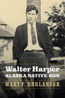 Walter Harper  Alaska Native Son