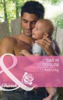 Dad In Disguise (Mills & Boon Cherish) (Baby Daze, Book 1)