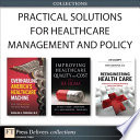 Practical Solutions For Healthcare Management And Policy Collection