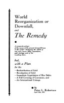 World Reorganization Or Downfall  and the Remedy Book