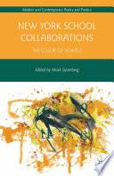 New York School Collaborations