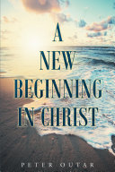 Pdf A New Beginning in Christ Telecharger