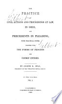 The Practice in Civil Actions and Proceedings at Law  in Ohio  and Precedents in Pleading  with Practical Notes Book PDF