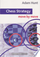 Chess Strategy Move By Move Adam Hunt 2013