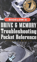 Bigelow s Drive and Memory Troubleshooting Pocket Reference