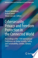 Cybersecurity, Privacy and Freedom Protection in the Connected World