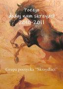 Poezjo dodaj nam skrzyde? 2010-2011