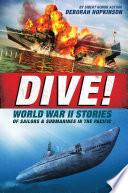 Dive  World War II Stories of Sailors   Submarines in the Pacific