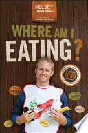 """Where Am I Eating? An Adventure Through the Global Food Economy"" by Kelsey Timmerman"