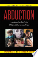 Abduction How Liberalism Steals Our Children S Hearts And Minds
