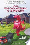 Your Next Door Neighbor Is a Dragon