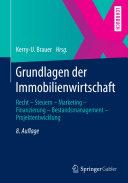 Grundlagen der Immobilienwirtschaft: Recht - Steuern - Marketing - ...