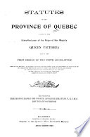 Statutes of the Province of Quebec Passed in the Session Held in the     Year of the Reign