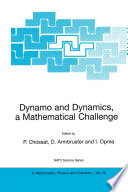 Dynamo and Dynamics  a Mathematical Challenge