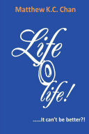 Life O Life It cant be better