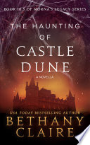 The Haunting Of Castle Dune A Novella Book 10 5 Of Morna S Legacy Series