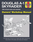 Douglas A1 Skyraider Owners' Workshop Manual
