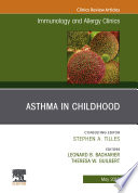 Asthma in Early Childhood, An Issue of Immunology and Allergy Clinics of North America, E-Book