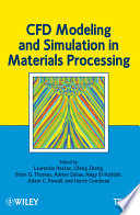 CFD Modeling and Simulation in Materials Processing Book