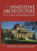 Pdf The Sandstone Architecture of the Lake Superior Region