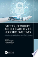 Safety, Security, and Reliability of Robotic Systems