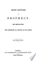 Eight Lectures On Prophecy From Short Hand Notes With Corrections And Additions By The Authors The Lectures Signed W T T S I E William Trotter Thomas Smith Fifth Edition Revised