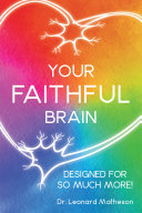 Your Faithful Brain: Designed for so Much More!