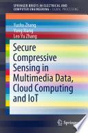 Secure Compressive Sensing In Multimedia Data Cloud Computing And Iot