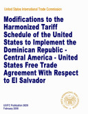 Modifications to the Harmonized tariff schedule of the United States to implement the Dominican Republic Central America United States Free Trade Agreement with respect to El Salvador