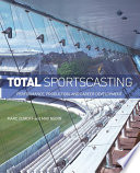 """""""Total Sportscasting: Performance, Production, and Career Development"""" by Marc Zumoff, Max Negin"""