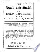 The Death and Burial of John Asgill, Esq;: with Some Other Verses Occasioned by His Books