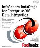 InfoSphere DataStage for Enterprise XML Data Integration