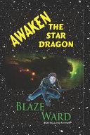Download Awaken the Star Dragon Book