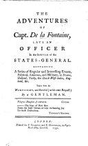 The Adventures of Capt. de La Fontaine, Late an Officer in the Service of the States General. ... Taken from His Manuscript, and Revised ... by a Gentleman
