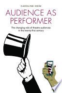 Audience as Performer Book PDF