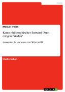 """Kants philosophischer Entwurf """"Zum ewigen Frieden"""""""