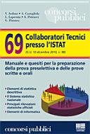 Sessantanove collaboratori tecnici presso l'Istat. Manuale e quesiti per la preparazione della prova preselettiva e delle prove scritte e orali